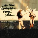 Live From Nowhere Near You: a benefit concept album